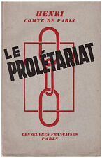 HENRI COMTE DE PARIS - LE PROLETARIAT - EX. SUR ALFA - 1937