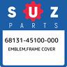 68131-45100-000 Suzuki Emblem,frame cover 6813145100000, New Genuine OEM Part