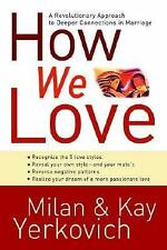 How We Love: Discover Your Love Style, Enhance Your Marriage, Milan Yerkovich, K