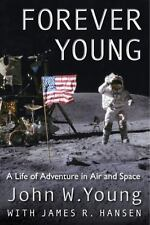 Forever Young: A Life of Adventure in Air and Space (Paperback or Softback)