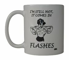 Best Funny Coffee Mug Cup Office Gift I'm Still Hot It Comes In Flashes Women