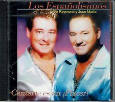 Los Espanolisimos De Raymond y Jose Maria  Cantar es un Placer    NEW SEALED  CD