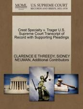 Crest Specialty V. Trager U.S. Supreme Court Transcript Of Record With Suppor...