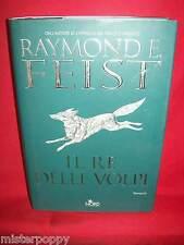 RAYMOND E.FEIST Il re delle volpi 2004 Narrativa Nord Prima Edizione