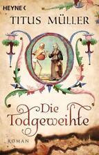 Die Todgeweihte von Titus Müller (2015, Klappenbroschur)