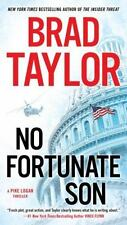 NO FORTUNATE SON by Brad Taylor FREE SHIPPING paperback book Pike Logan Thriller