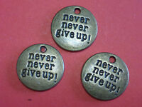 3 Never Give Up Jewelry Findings Craft Scrapbooking ROUND BRONZE PENDANT CHARMS