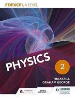 Edexcel A Level Physics Student Book 2 by Akrill, Tim|George, Graham (Paperback
