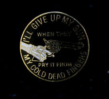 I'LL GIVE UP MY GUN WHEN THEY PREY IT FROM MY COLD DEAD FINGERS LAPEL HAT PIN