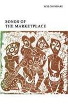 Songs of the Marketplace: By Nivi Osundare, Niyi Osundare