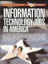Information Technology Jobs in America [2012 Edition]: Corporate & Government