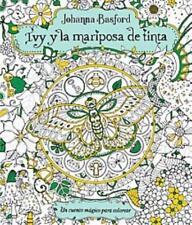 IVY Y LA MARIPOSA DE TINTA/ IVY AND THE INKY BUTTERFLY - BASFORD, JOHANNA - NEW