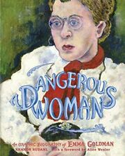 DANGEROUS WOMAN, A : The Graphic Biography of Emma... by Sharon Rudahl Paperback