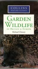 Garden Wildlife of Britain and Europe : Michael Chinery