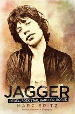 Jagger: Rebel, Rock Star, Rambler, Rogue - New - Spitz, Marc - Hardcover