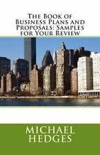 The Book of Business Plans and Proposals: Samples for Your Review (2014,...