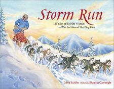 Storm Run: The Story of the First Woman to Win the Iditarod Sled Dog Race by Lib