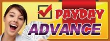 Payday Advance Vinyl Banner Sign - 3' X 8'