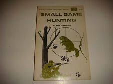 Small Game Hunting, An Outdoor Life Skill Book, Sc, Copyright 1967, Second Print
