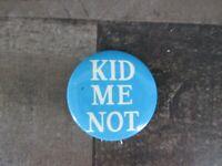 "Vintage Kid Me Not Pinback Button Blue White 1 1/2"" Collectible"