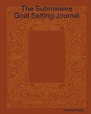Submissive Goal Setting Journal: By Shannon Reilly