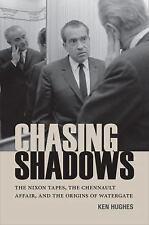 Chasing Shadows : The Nixon Tapes, the Chennault Affair, and the Origins of...
