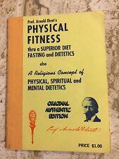 Prof Arnold Ehrets Physical Fitness thru a Superior Diet...1975