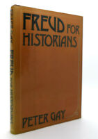 Peter Gay FREUD FOR HISTORIANS  1st Edition 1st Printing