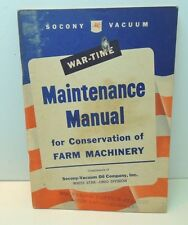 War-Time Maintenance Manual for Conservation of Farm Machinery 1943 South Haven