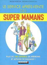 LE SERVICE APRES-VENTE DES SUPER MAMANS : NICOLE KORCHIA & VIRGINIE COHEN-SCALI
