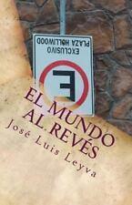 El Mundo Al Rev�s : C�mo Disfrutar una Vida Recta en un Mundo Torcido by Jos�...