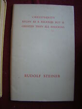 CHRISTIANITY BEGAN AS A RELIGION BUT IS GREATER THAN ALL RELIGIONS R.STEINER