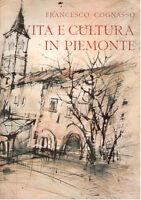 VITA E CULTURA IN PIEMONTE-F. Cognasso-  PRIMA EDIZIONE Centro Studi Torino 1969