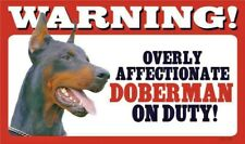 Warning Overly Affectionate Doberman Dog on Duty Plastic Wall Sign