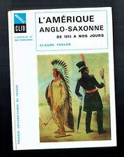L'Amérique Anglo Saxonne De 1815 A Nos Jours - Claude Fohlen - PUF - 1969