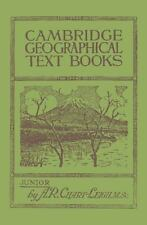 Cambridge Geographical Text Books : Junior by A. R. Chart-Leigh (2014,...