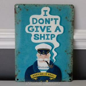 I Don't Give A Ship Vintage Nautical Metal Wall Sign Captain Keeping It Real