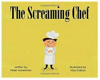The Screaming Chef By Peter Ackerman