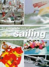 The Complete Book of Sailing: A Guide to Boats, Equipment, Tides and Weather, ,
