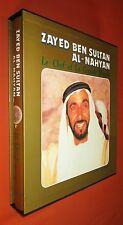 Zayed Ben Sultan AL-Nahyan. Le Chef et la Grande Marche. Edition française. TBE.
