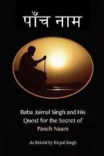 Baba Jaimal Singh and His Quest for the Secret of Panch Naam by Kirpal Singh...