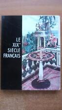 LE XIXe SIECLE FRANCAIS : MOBILIER - BRONZES - DECORATION - AMEUBLEMENT - ART