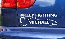 #Keep Fighting Michael Schumacher Schumi Support Car Bumper Sticker Decal ref:2