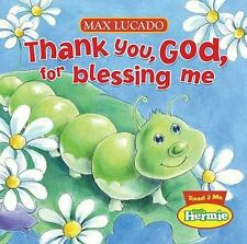 Max Lucado's Little Hermie: Thank You, God, for Blessing Me by Thomas Nelson...