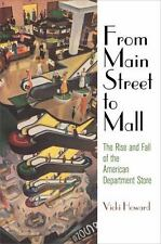 From Main Street to Mall: The Rise and Fall of the American Department Store (Am