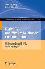 Digital TV and Wireless Multimedia Communication : 13th International Forum, ...