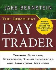 The Compleat Day Trader: Trading Systems, Strategies, Timing Indicators, and Ana