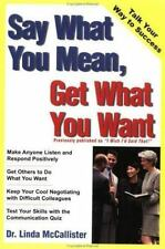 Say What You Mean, Get What You Want (Wiley Business Basics)-ExLibrary
