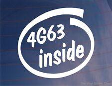 4G63 INSIDE Novelty Car/Window/Bumper Sticker - Ideal for Mitsubishi Lancer Evo
