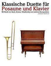 Klassische Duette F�r Posaune und Klavier : Posaune F�r Anf�nger. Mit Musik...